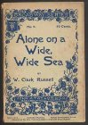 Alone on the Wide, Wide Sea - John A. Taylor & Company, New York 1899